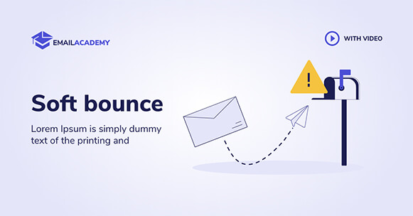 What is a soft bounce?